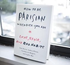 """From """"How to be Parisian: Wherever you are"""""""