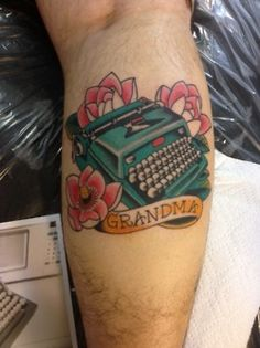 Would be a perfect tribute to my Nana. Love the type writer! Done by Davey A at Liberty Tattoo in New Britain, CT Love Tattoos, Tattoo You, Body Art Tattoos, Tattoos For Women, Random Tattoos, Amazing Tattoos, Tatoos, Tatto Old, Typewriter Tattoo