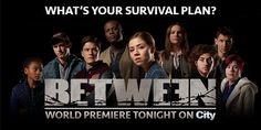 Watching: BETWEEN [Netflix Original]
