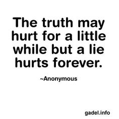 Truth....and so does that back and forth of being together or apart....lies all lies...lies to be with someone and lies to cover up another person...I don't understand how people throw their families away. In the end the only ones who suffer our my kids. People are cruel