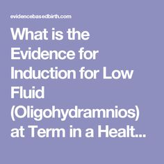 What is the Evidence for Induction for Low Fluid (Oligohydramnios) at Term in a Healthy Pregnancy?