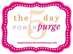 power purge...organizing