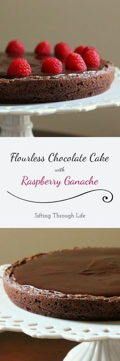 Flourless Chocolate Cake with Raspberry Ganache