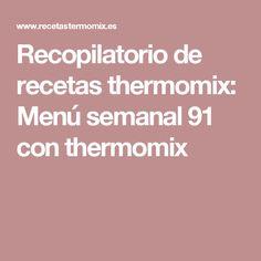 Recopilatorio de recetas thermomix: Menú semanal 91 con thermomix