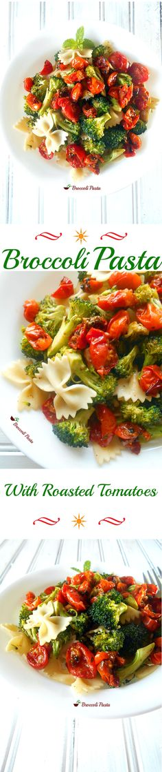 Broccoli Pasta with roasted tomatoes.  A sweet and spicy spring pasta recipe with fresh vegetables.