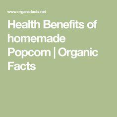 Health Benefits of homemade Popcorn | Organic Facts