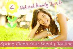 4 Natural Beauty Tips to Spring Clean Your Beauty Routine // deliciousobsessions.com // #naturalbeauty #beauty #health #springclean