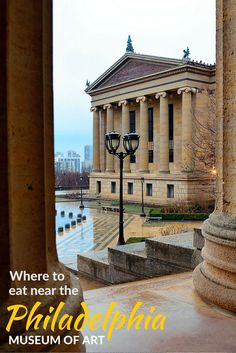 Philadelphia Museum of Art- where to eat, which places are kid friendly, and what you can expect from the neighborhood around the art museum.