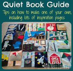 Quiet Book Guide with tips on how to make one of your own.  Lots of inspiration pages too!  from And Next Comes L