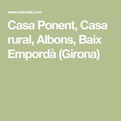 Casa Ponent, Casa rural, Albons, Baix Empordà (Girona)