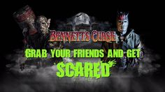 Grab your friends and Get Scared at Bennett's Curse 2017 Ultimate Fear E...