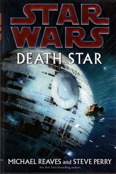 Publication: Death Star Authors: Michael Reaves , Steve Perry Year: 2007-10-00 ISBN: 978-0-345-47742-2 [0-345-47742-1] Publisher: Del Rey / Ballantine  Cover: John Harris
