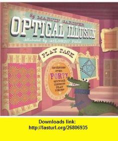 Optical Illusion Play Pack (9781402733383) Martin Gardner, Gilbert Ford , ISBN-10: 1402733380  , ISBN-13: 978-1402733383 ,  , tutorials , pdf , ebook , torrent , downloads , rapidshare , filesonic , hotfile , megaupload , fileserve