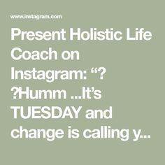 """Present Holistic Life Coach on Instagram: """"⠀ 💫Humm ...It's TUESDAY and change is calling you ⠀ 👉🏽If you are leading your life in a very unconscious manner, 👉🏽If you keep repeating…"""" Manners, Your Life, Repeat, Tuesday, Presents, Change, Math, Instagram, Gifts"""