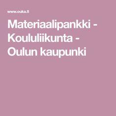 Materiaalipankki - Koululiikunta - Oulun kaupunki