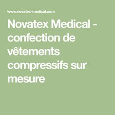 Novatex Medical - confection de vêtements compressifs sur mesure