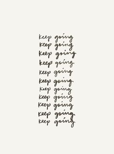 KEEP GOING!! We know that you can do it. #encouragement #quote #inspirational