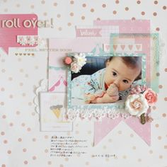 *papercraft scrapbook layout - roll over! by mariko at Baby Girl Scrapbook, Baby Scrapbook Pages, Birthday Scrapbook, Scrapbook Sketches, Scrapbook Page Layouts, Scrapbook Journal, Scrapbook Albums, Scrapbook Supplies, Scrapbook Cards