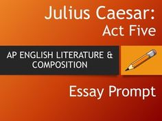 Is A Research Paper An Essay Julius Caesar  Ap English Literature Essay Prompt  Act Five Essay On Health And Fitness also Classification Essay Thesis A Rose For Emily  Question Packet  Multiple Choice Rose And Ela  Examples Of Thesis Statements For English Essays