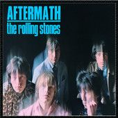Aftermath – The Rolling Stones    http://shayshouseofmusic.com/albums/aftermath-the-rolling-stones/