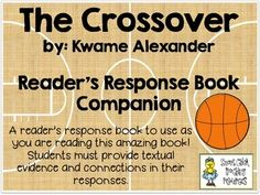 The Crossover, by Kwame Alexander ~ Reader's Response Book  $