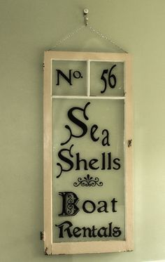 How to write on glass: http://www.completely-coastal.com/2013/09/how-to-paint-on-glass.html Decorative ideas for old window frames: http://www.completely-coastal.com/2012/10/decor-ideas-for-old-window-frames.html