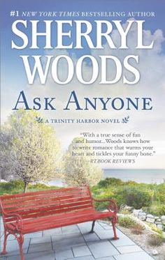 Ask Anyone by Sherryl Woods. Click on the cover to see if the book is available at Freeport Community Library.