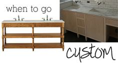 when to go custom - choosing between pre-made and custom cabinetry