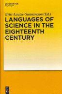 Languages of science in the eighteenth century / edited by Britt-Louise Gunnarsson - Berlin ; Boston : De Gruyter Mouton, cop. 2011