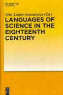 Languages of science in the eighteenth century / edited by Britt-Louise Gunnarsson - Berlin ; Boston : De Gruyter Mouton, cop. 2011