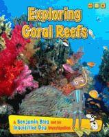 Exploring Coral Reefs (Benjamin Blog and His Inquisitive Dog) - Anita Ganeri