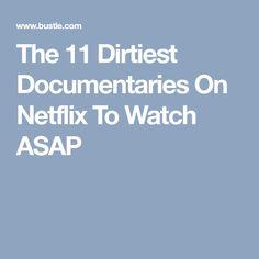 The 11 Dirtiest Documentaries On Netflix To Watch ASAP
