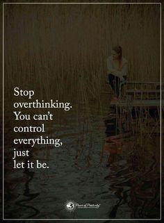 Stop overthinking. You can't control everything, just let it be. Soul Quotes, Heart Quotes, Happy Quotes, Life Quotes, Quotes Quotes, Positive Words, Positive Quotes, Motivational Quotes For Success, Inspirational Quotes