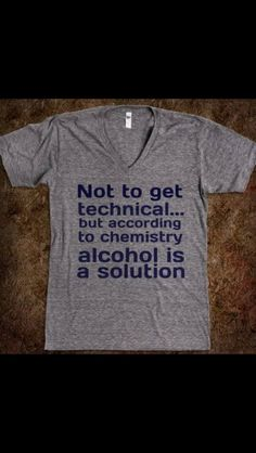 Funny shirt, alcohol is a solution!  I want this!!  Lmao