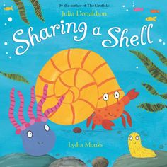 Sharing a Shell by Julia Donaldson (author of The Gruffalo) Just brilliant! Gruffalo's Child, Child Love, Your Child, Sharing A Shell, Julia Donaldson Books, Imagination Tree, The Gruffalo, Small World Play, Preschool Books