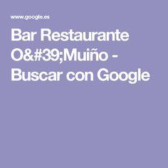 Bar Restaurante O'Muiño - Buscar con Google