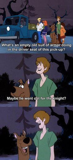 Scooby Doo Pun. What's an empty suit of armour doing in the driver's seat of this pick-up? / Maybe he went out for the knight. Funny TV quote.