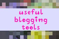 Useful Blogging Tools to help monitor and make your site more SEO friendly