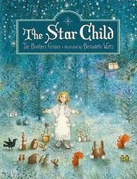 SurLaLune Fairy Tales Blog: The Star Child by the Brothers Grimm, illustrated by Bernadette Watts.  NorthSouth, 2010.