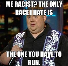 The only race I hate...