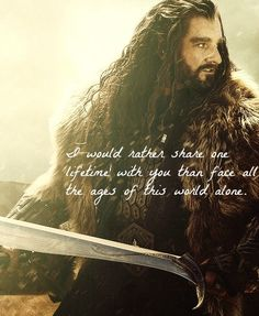 Thorin Oakenshield ~ I can ask for no more than that...