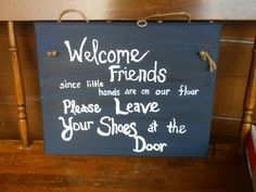 Shoes off sign. I merged a few ideas and made this one for our home :)