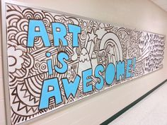"Hallway Bulletin Board ""Art Is Awesome"". This would be so fun for them to color in during open house or during the first day of class! #schoolhallwayideas"