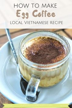 Recipe: Vietnamese Egg Coffee - think coffee and cadbury creme egg. Weirdly wonderful! You bet it is! This local vietnamese recipe is very easy to make yourself. You gotta give it a try!