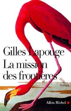 La Mission des frontières, Gilles Lapouge