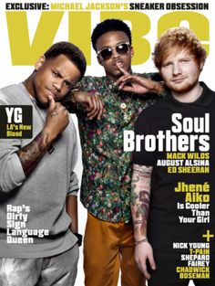 Mack Wilds, August Alsina and Ed Sheeran on the cover of Vibe Summer 2014.