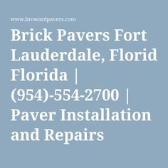 Brick Pavers Fort Lauderdale, Florida | (954)-554-2700 | Paver Installation and Repairs