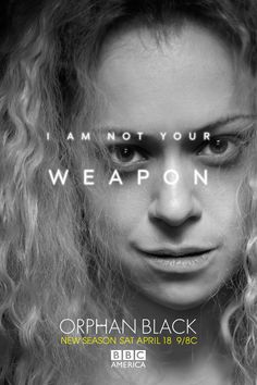 """""""I am not your WEAPON."""" #OrphanBlack"""