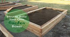 How to Make Your Own Garden Boxes     There arent many things that I love more than gardening.  When February comes I start getting all excited making big plans for my garden.  This year we decided to do garden boxes for the first time.  These are the advantages that swayed me over to the garden box world.      Helps with weed control     Aesthetically pleasing     Better soil drainage     Better soil composition  We put together a complete how-to guide for building your own garden b