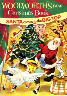 """""""Woolworth's New Christmas Book: Santa Comes to the Big Top,"""" a 1954 promotional comic book published by F.W. Woolsworth Co, with a Christmas tale, games, activities, and illustrated advertisments for products sold in the Woolworths stores."""